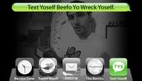 TEXT YOSELF BEEFO YO WRECK YOSELF -- With John Rattray