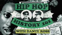 Hip Hop History 102 -- with Dante Ross