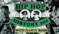 Hip Hop History 103 -- with Dante Ross