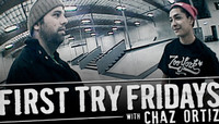 First Try Fridays -- With Chaz Ortiz