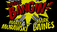 BANGIN -- Marty Murawski & Mark Baines