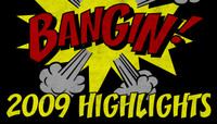 BANGIN -- 2009 Highlights