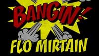 BANGIN -- Flo Mirtain
