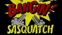 BANGIN -- Sasquatch