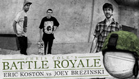 BATTLE ROYALE -- ERIC KOSTON vs JOEY BREZINSKI