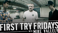 First Try Fridays -- With Mike Vallely