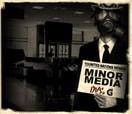 MINOR MEDIA ARRIVES -- Part 1