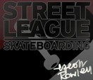 STREET LEAGUE -- STREET LEAGUE IS COMING