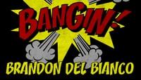BANGIN -- Brandon Del Bianco