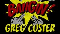 BANGIN -- Greg Custer