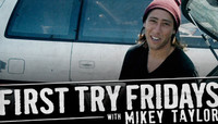 First Try Fridays -- With Mikey Taylor