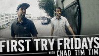 First Try Fridays -- With Chad Tim Tim