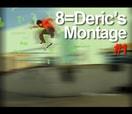 8=DERIC'S MONTAGE