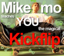 Trick Tip - Kickflips With Mike Mo