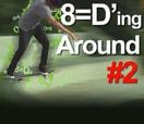 8=D'ING AROUND 2