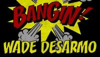 BANGIN -- Wade Desarmo