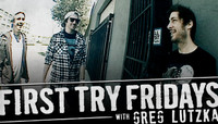 First Try Fridays -- With Greg Lutzka