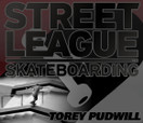 STREET LEAGUE -- A STREET LEAGUE SNIP With Torey Pudwill