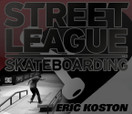 STREET LEAGUE -- A STREET LEAGUE SNIP With Eric Koston