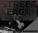 STREET LEAGUE -- A STREET LEAGUE SNIP With Peter Ramondetta