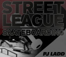 STREET LEAGUE -- A STREET LEAGUE SNIP With PJ Ladd