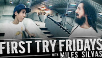 First Try Fridays -- With Miles Silvas