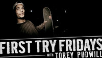 First Try Fridays -- With Torey Pudwill