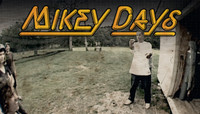 MIKEY DAYS -- Part 1
