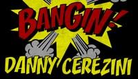 BANGIN -- Danny Cerezini