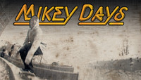MIKEY DAYS - Part 2