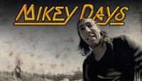 MIKEY DAYS