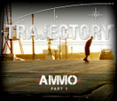 TRAJECTORY - AMMO -- Part 1
