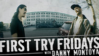 First Try Fridays -- With Danny Montoya