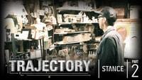 TRAJECTORY - STANCE -- Part 2