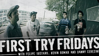 First Try Fridays -- With Felipe Gustavo, Kevin Romar and Danny Cerezini