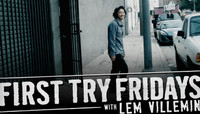 First Try Fridays -- With Lem Villemin