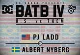 BATB 4 -- Pj Ladd vs Albert Nyberg