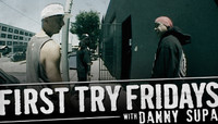 First Try Fridays -- With Danny Supa
