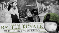 BATTLE ROYALE -- BLUEPRINT vs STEREO