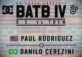 BATB 4 -- Paul Rodriguez vs Danilo Cerezini