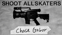 Shoot All Skaters -- Chase Gabor