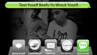 TEXT YOSELF BEEFO YO WRECK YOSELF -- With Danny Montoya and Rob Gonzales