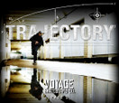 TRAJECTORY -- Voyage - Part 2