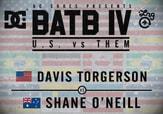 BATB 4 -- Davis Torgerson vs Shane O'Neill