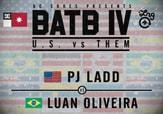 BATB 4 -- Pj Ladd vs Luan Oliveira