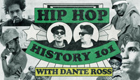 Hip Hop History 101 -- with Dante Ross