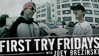 First Try Fridays -- With Joey Brezinski