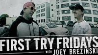 First Try Fridays -- With Joey Brezinski