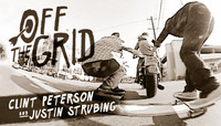 Off The Grid -- With Clint Peterson & Justin Strubing