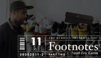 FOOTNOTES -- Eric Koston - Part 2